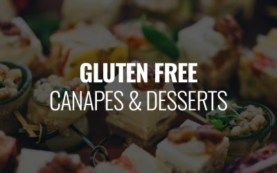 Our favourite gluten free  canapes and desserts